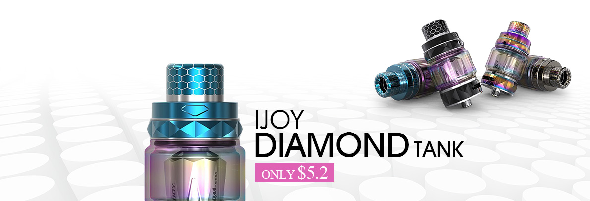 IJOY Diamond tank ONLY $5.2